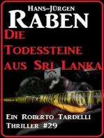 Die Todessteine aus Sri Lanka