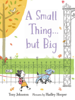 A Small Thing . . . but Big