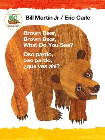 Brown Bear, Brown Bear, What Do You See? / Oso pardo, oso pardo, ¿qué ves ahí? (Bilingual board book - English / Spanish)