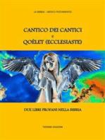 Cantico dei Cantici e Qoèlet (Ecclesiaste)