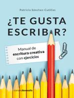 ¿Te gusta escribir?: Manual de escritura creativa