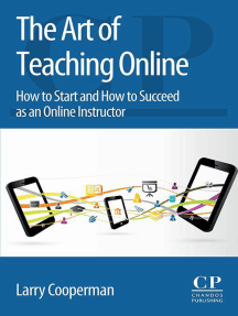 The Art of Teaching Online: How to Start and How to Succeed as an Online Instructor