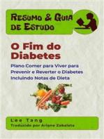 Resumo & Guia De Estudo - O Fim Do Diabetes