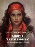 Angela «La Malandrina». Storia di brigantaggio e libertà