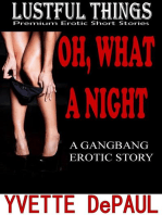 Oh, What A Night:A Gangbang Erotic Story
