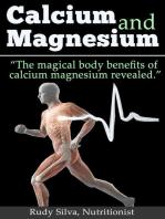 "Calcium and Magnesium: ""The Magical Body Benefits of Calcium and Magnesium Revealed"": Nutritional"
