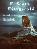 F. Scott Fitzgerald Azok a szomorú fiatalok Fordította Ortutay Péter