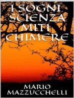 I sogni - scienza - miti - chimere