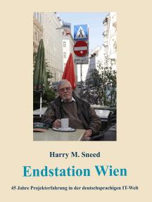 Endstation Wien: 45 Jahre Projekterfahrung in der deutschsprachigen IT-Welt