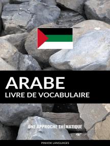 Livre de vocabulaire arabe: Une approche thématique