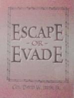 Escape or Evade