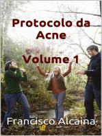 Protocolo da Acne Volume 1