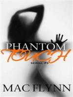 Phantom Touch #5