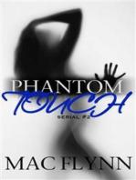 Phantom Touch #2