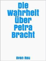 Die Wahrheit über Petra Bracht