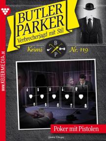 Butler Parker 119 – Kriminalroman: Poker mit Pistolen