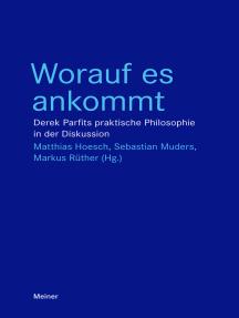 Worauf es ankommt: Derek Parfits praktische Philosophie in der Diskussion