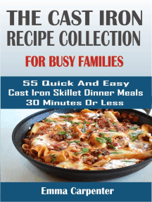 cast-iron skillet recipes for busy families: 55 Quick And Easy Cast Iron Skillet Dinner Meals 30 Minutes Or Less