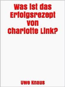 Was ist das Erfolgsrezept von Charlotte Link?