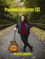 Poèmes à chanter III