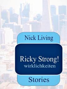 Ricky Strong!: Wirklichkeiten