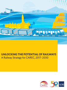 Unlocking the Potential of Railways: A Railway Strategy for CAREC, 2017-2030
