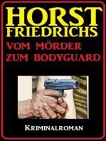 Vom Mörder zum Bodyguard