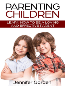Parenting Children: Learn How to be a Loving and Effective Parent: Parenting Children