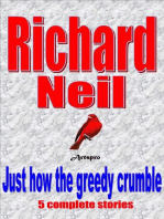 Just how the greedy crumble