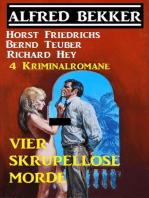 4 Kriminalromane - Vier skrupellose Morde
