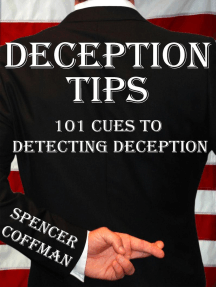 Deception Tips: 101 Cues To Detecting Deception: Deception Tips, #1