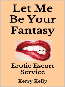 Let Me Be Your Fantasy: Erotic Escort Service