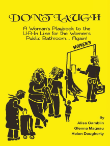 Don't Laugh, A Woman's Playbook to the U-R-In Line for the Women's Public Bathroom... Again!