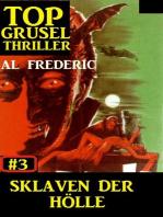 Top Grusel Thriller #3 - Sklaven der Hölle