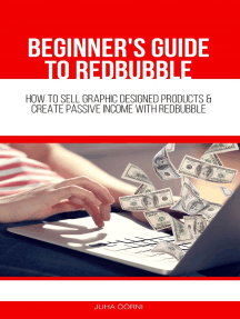 Beginner's Guide to Redbubble: How to Sell Graphic Designed Products & Create Passive Income With Redbubble