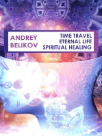 Time travel. Eternal life. Spiritual healing