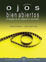 Ojos bien abiertos: El lenguaje de las imágenes en movimiento. Segunda edición