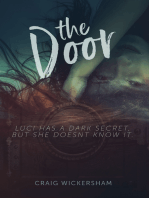 The Door - Luci Has a Dark Secret But She Doesn't Know It.