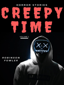 Creepy Time Volume 1: Horror Stories: Creepy Time, #1