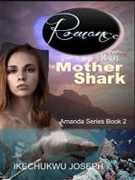 Romance with Mother Shark (Amanda Series Book 2)