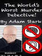 World's Worst Murder Detective!