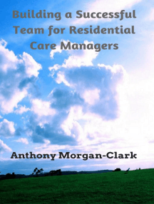 Building a Successful Team for Residential Care Managers: Residential Care Management, #1