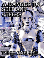 A Danger to Self and Others