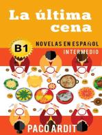 La última cena - Spanish Readers for Intermediates (B1)