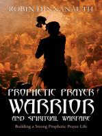 Prophetic Prayer Warrior and Spiritual Warfare