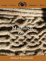 Matriarch, Part 1