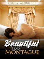 Beautiful Beau Montague