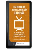 Historia de los medios de comunicación en España: El complicado escenario de la televisión digital en España