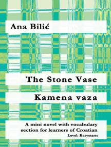 The Stone Vase / Kamena vaza: Croatian made easy