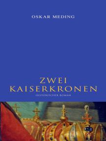 Zwei Kaiserkronen: Historischer Roman